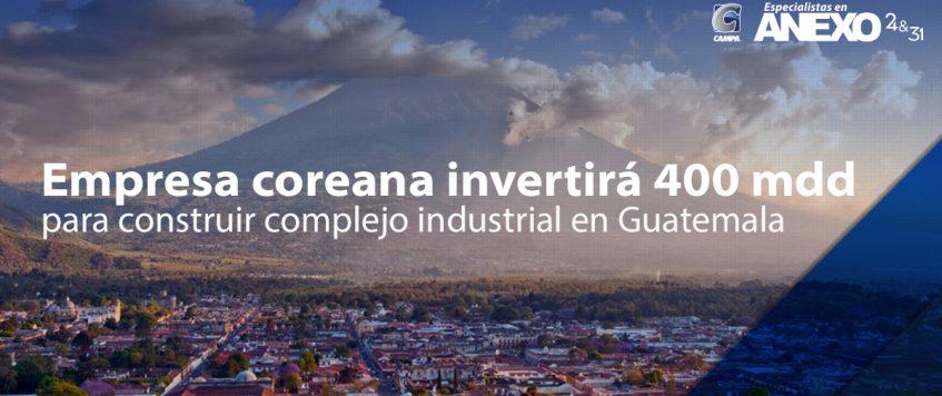 Empresa coreana invertirá 400 mdd para construir complejo industrial en Guatemala