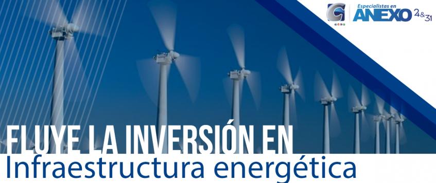 Fluye la inversión en infraestructura energética