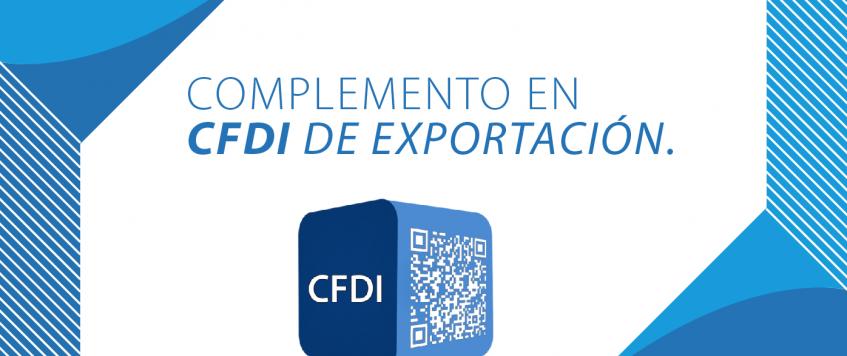 COMPLEMENTO EN  CFDI DE EXPORTACIÓN.