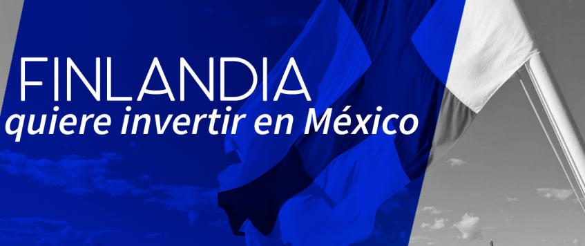 Finlandia busca invertir en México