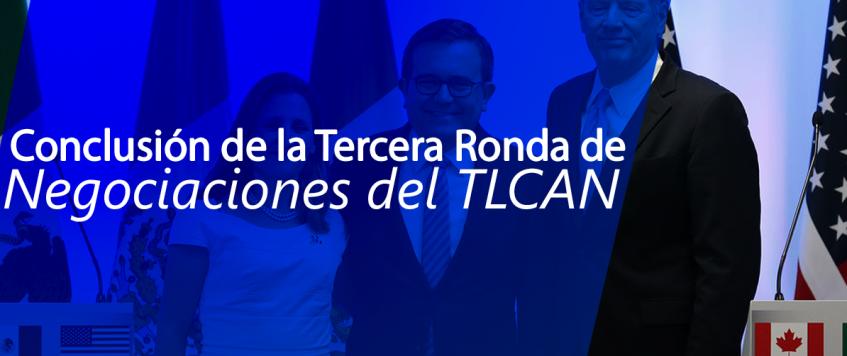 Conclusión de la Tercera Ronda de Negociaciones del TLCAN