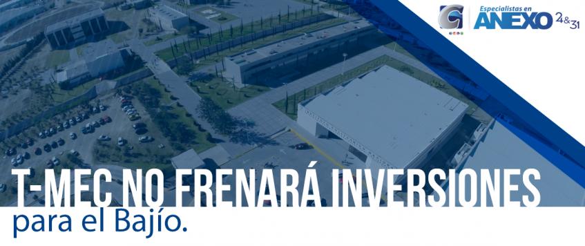 T-MEC no frenará inversiones en Guanajuato