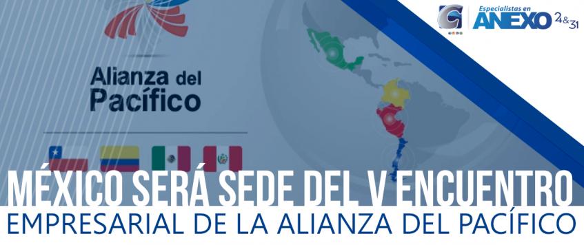 MÉXICO SERÁ SEDE DEL V ENCUENTRO EMPRESARIAL DE LA ALIANZA DEL PACÍFICO