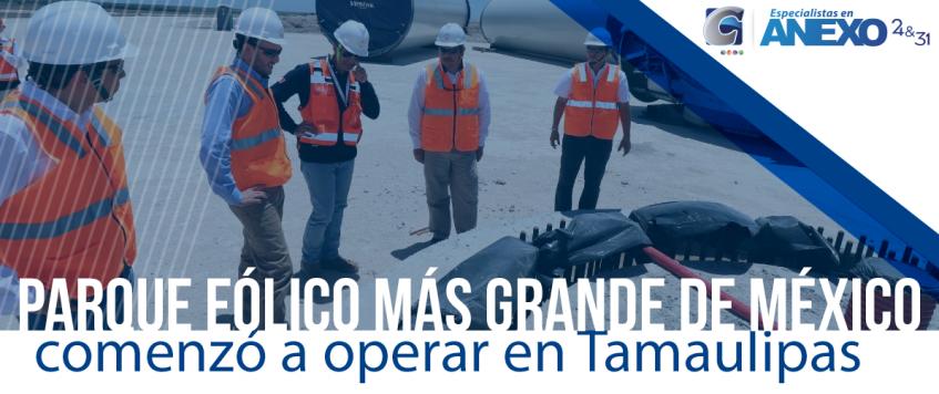 El parque eólico más grande de México comenzó a operar en Tamaulipas