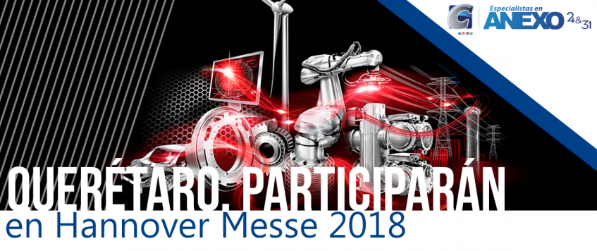 Empresas de tecnologías de la información (TI), instaladas en Querétaro, participarán en Hannover Messe 2018