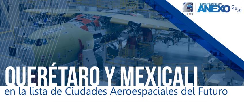 Querétaro y Mexicali, en la lista de Ciudades Aeroespaciales del Futuro