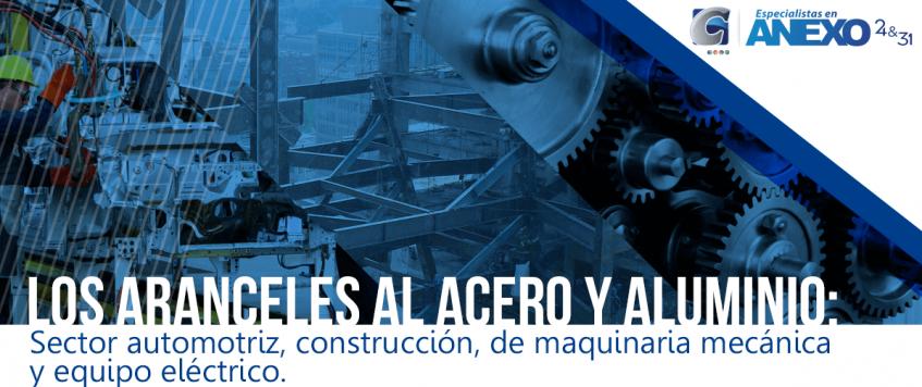 Sectores como el de construcción, automotriz, de maquinaria mecánica y equipo eléctrico verían afectaciones por los aranceles al acero y aluminio.