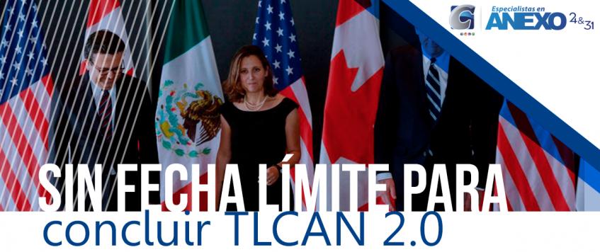 Sin fecha límite para concluir TLCAN 2.0