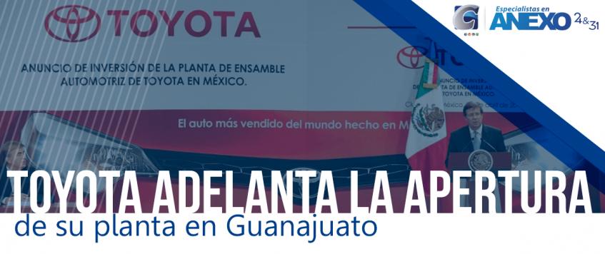 Toyota adelanta la apertura de su planta en Guanajuato