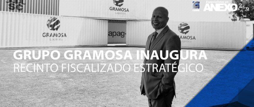 GRUPO GRAMOSA INAUGURA RECINTO FISCALIZADO ESTRATÉGICO