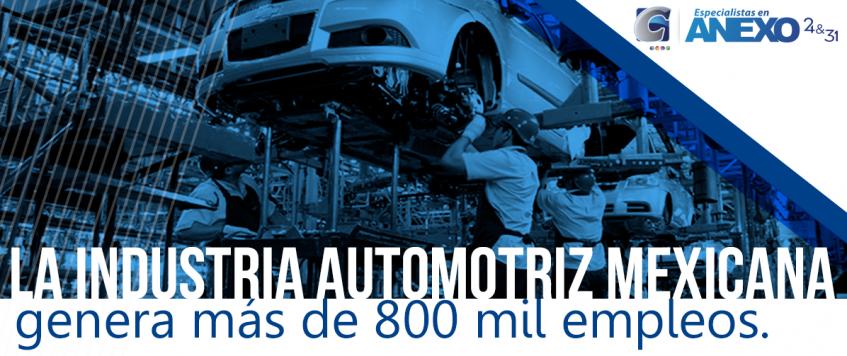 La industria automotriz mexicana genera más de 800 mil empleos.