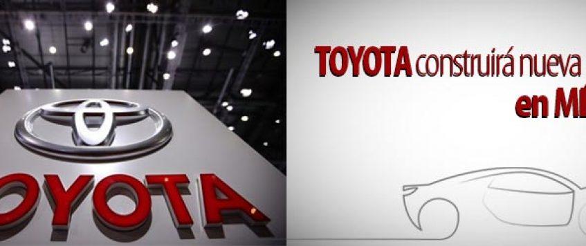 Toyota construirá nueva planta en México