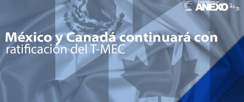 México y Canadá continuará con ratificación del T-MEC