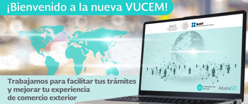 Ventanilla Única de Comercio Exterior Mexicano (VUCEM) cuenta con nueva interfaz