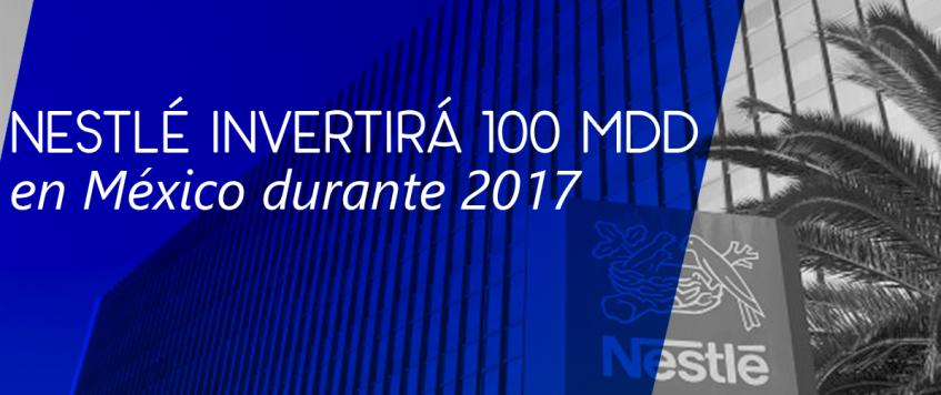 Nestlé invertirá 100 mdd en México durante 2017