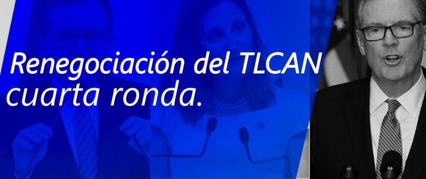 La cuarta ronda de renegociación, TLCAN
