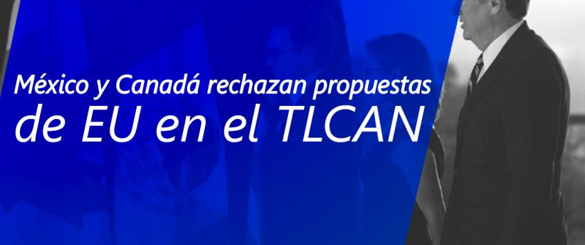 México y Canadá rechazan propuestas de EU en el TLCAN