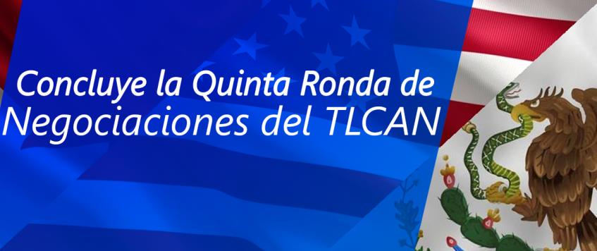 Postura de México al concluir la Quinta Ronda de modernización del TLCAN