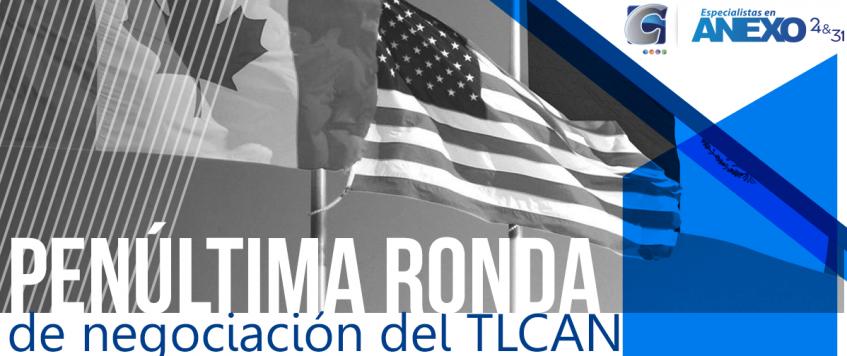 Penúltima ronda de negociación del TLCAN
