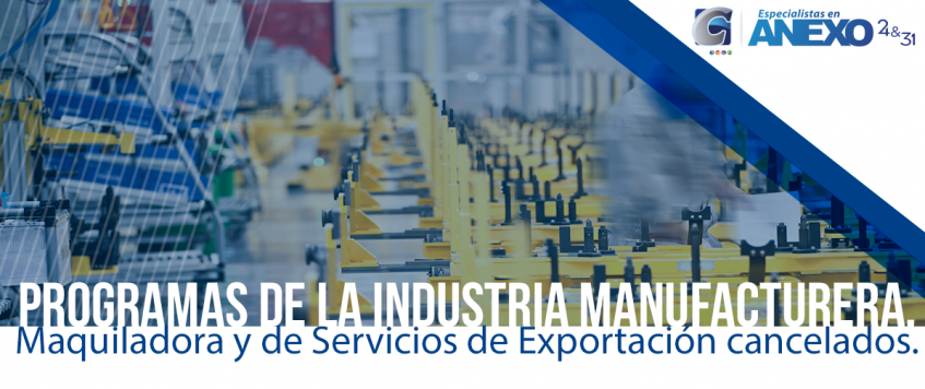 AVISO por el que se dan a conocer los nombres de los titulares y números de programas de la Industria Manufacturera, Maquiladora y de Servicios de Exportación cancelados.