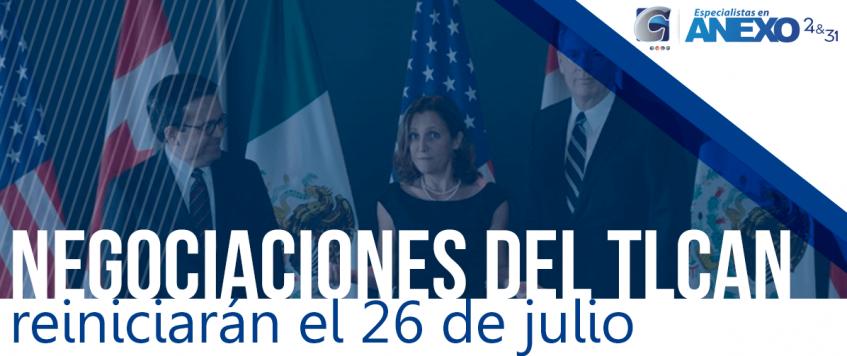 Negociaciones del TLCAN reiniciarán el 26 de julio