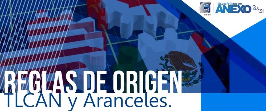 Reglas de Origen –  TLCAN y Aranceles.