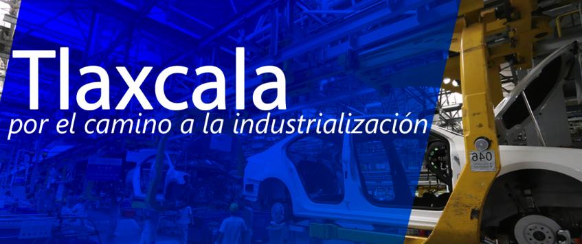 Tlaxcala por el camino a la industrialización
