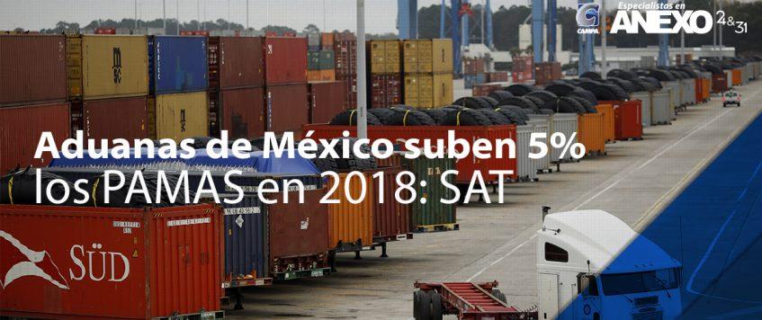 Aduanas de México suben 5% los PAMAS en 2018: SAT
