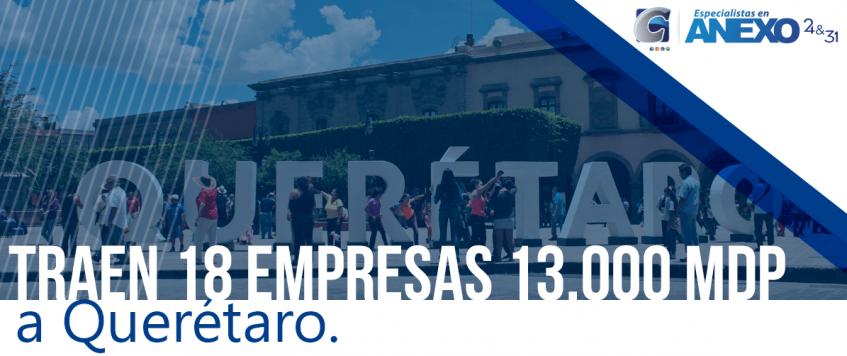 Traen 18 empresas 13,000 mdp – Querétaro